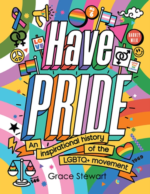 Have Pride : An inspirational history of the LGBTQ+ movement by Stella Caldwell