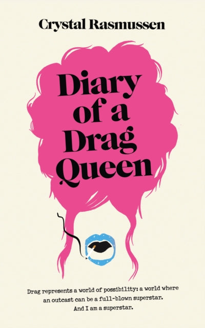 Diary of a Drag Queen by Crystal Rasmussen