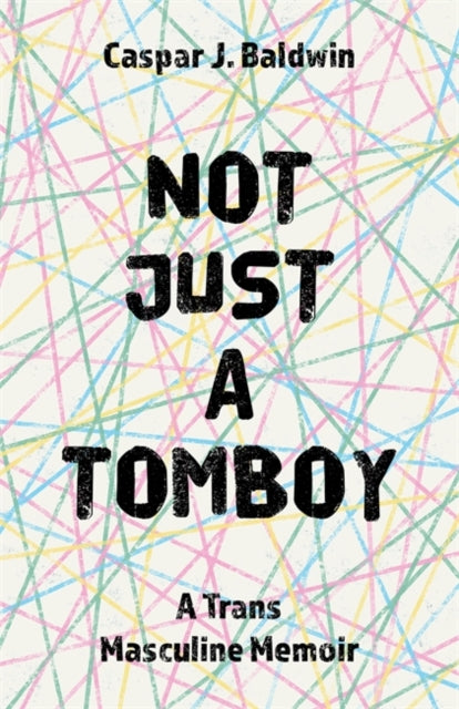 Not Just A Tomboy by Caspar J Baldwin