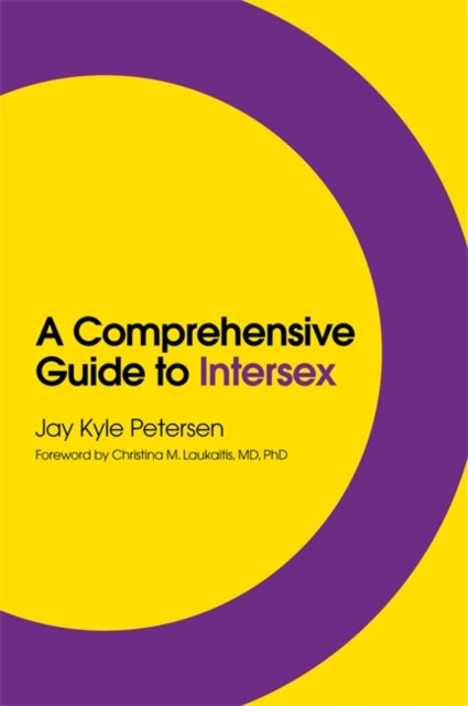 A Comprehensive Guide to Intersex by Jay Kyle Petersen