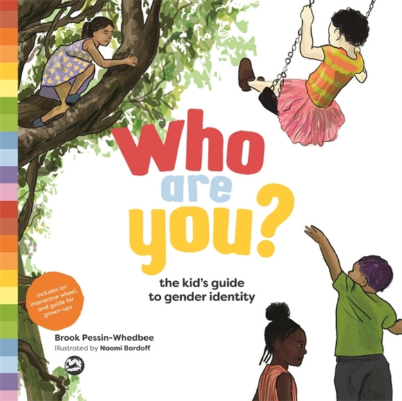 Who Are You? : The Kid's Guide to Gender Identity by Brook Pessin-Whedbee