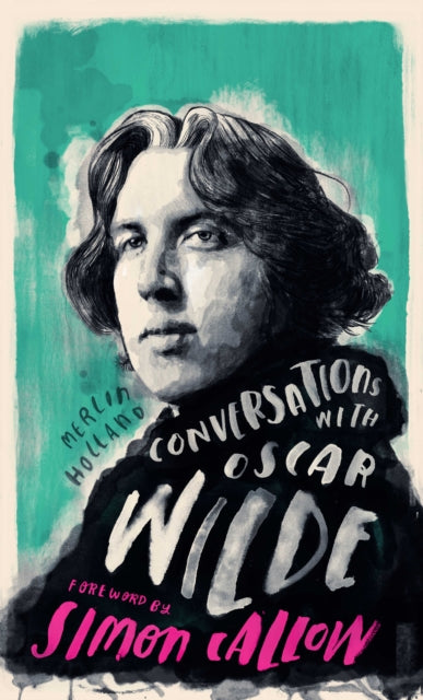 Conversations with Oscar Wilde by Merlin Holland