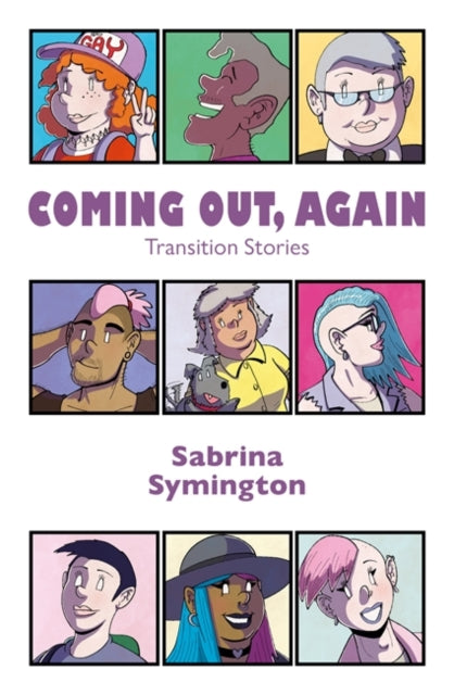 Coming Out, Again: Transition Stories by Sabrina Symington
