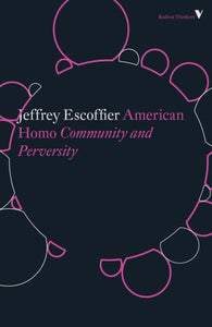 American Homo: Community and Perversity by Jeffrey Escoffier