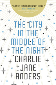 The City in the Middle of the Night by Charlie Jane Enders