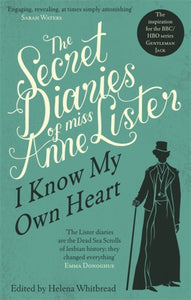 The Secret Diaries of Anne Lister by Helena Whitbread