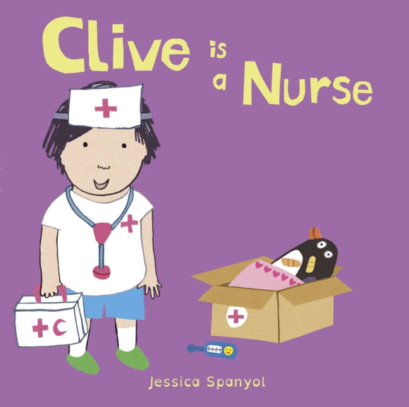 Clive is a Nurse by Jessica Spanyol