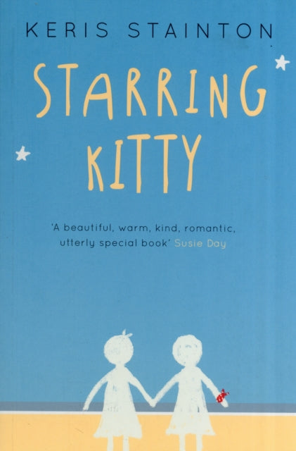 Starring Kitty (A Reel Friends Story) by Keris Stainton