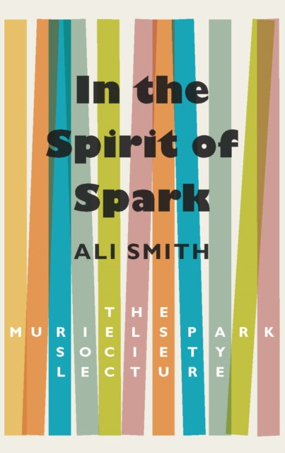 In the Spirit of Spark by Ali Smith