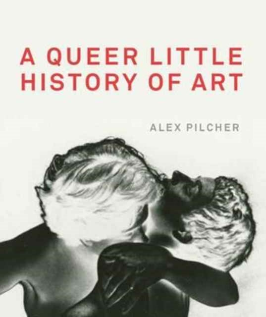 A Queer Little History of Art by Alex Pilcher
