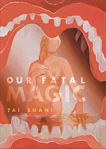 Our Fatal Magic by Tai Shani