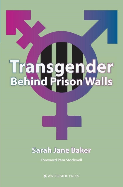 Transgender Behind Prison Walls by Sarah Jane Baker