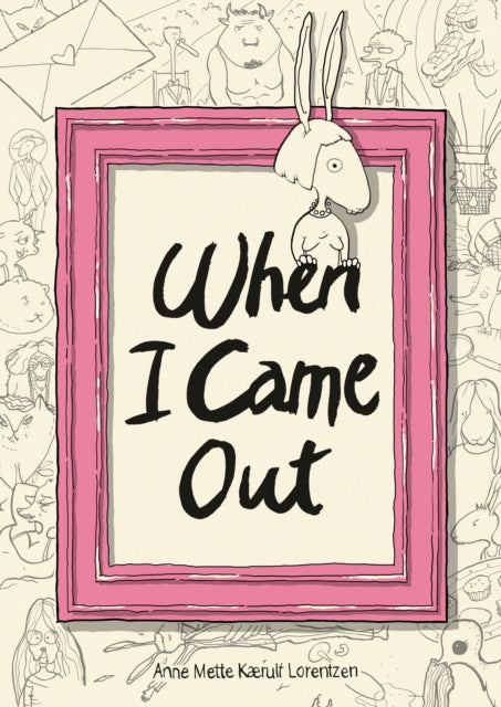 When I Came Out by Anne Mette Kaerulf Lorentzen