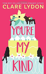 Youre My Kind by Clare Lydon