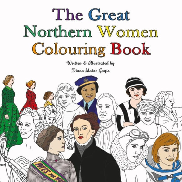 The Great Northern Women Colouring Book by Diana Matos Gagic