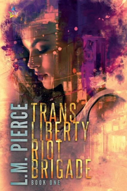Trans Liberty Riot Brigade: 1 by L M Pierce