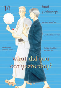 What Did You Eat Yesterday? Volume 14 by Fumi Yoshinaga