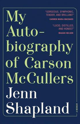 My Autobiography of Carson McCullers by Jenn Shapland