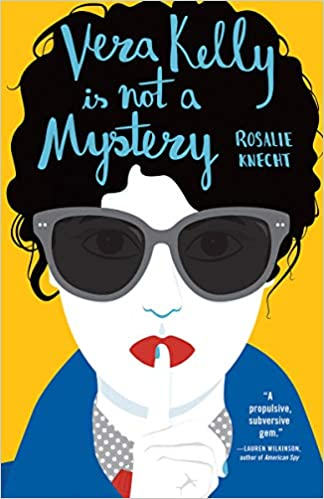 Vera Kelly is not a Mystery by Rosalie Knecht