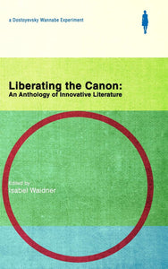 Liberating the Canon: An Anthology of Innovative Literature by Isabel Waidner