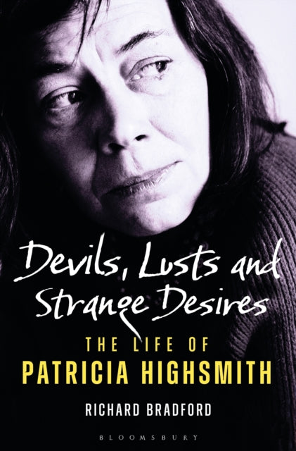 Devils, Lusts and Strange Desires: The Life of Patricia Highsmith by Professor Richard Bradford - slightly damaged