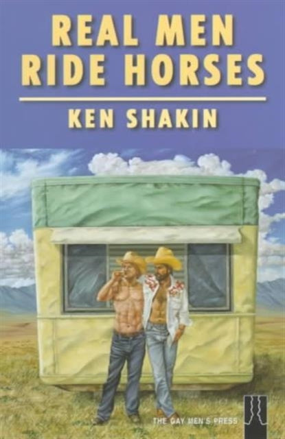 Real Men Ride Horses by Ken Shakin