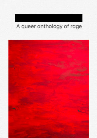 A Queer Anthology of Rage (Pilot Press)