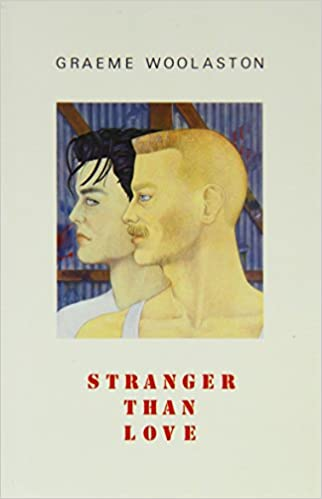 Stranger Than Love by Graeme Woolaston - slightly damaged