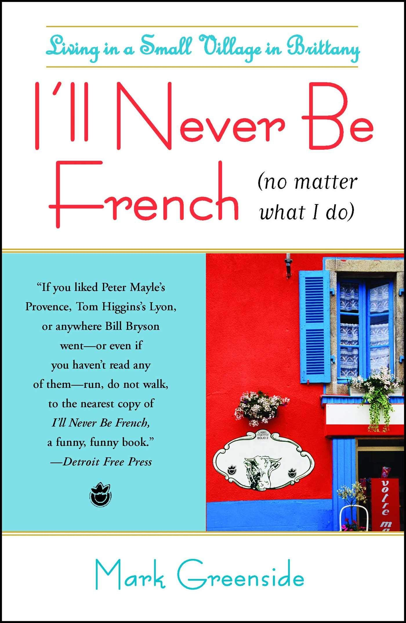 I'll Never By French (No Matter What I Do) by Mark Greenside
