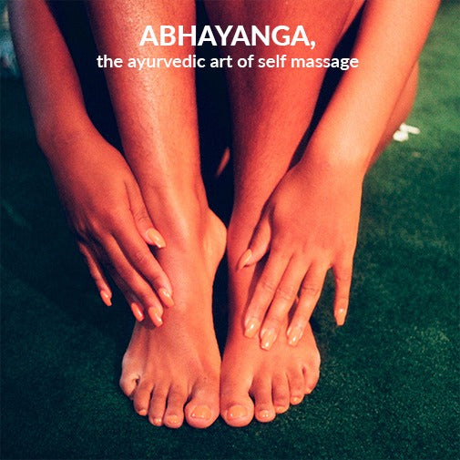 Abhayanga: Art of Self Massage