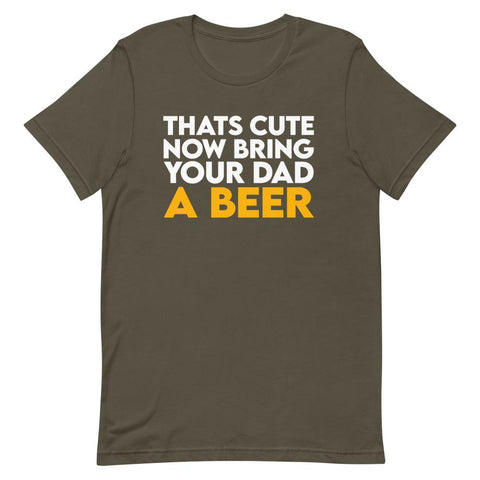 Bring Your Dad A Beer Shirt