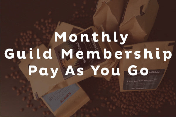 Monthly Guild Membership - Pay As You Go