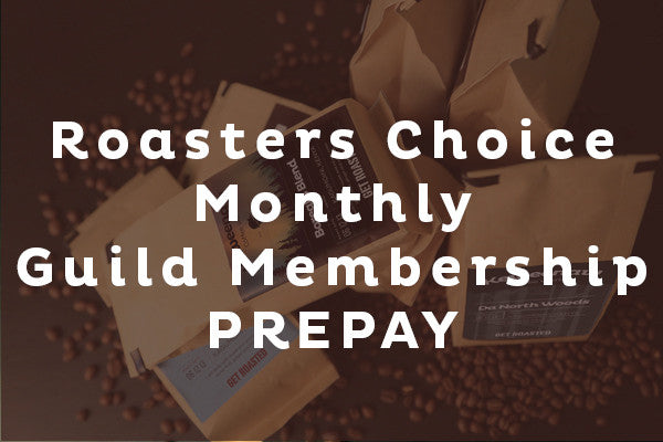 Roasters Choice Monthly Guild Membership - PREPAY for 3 Months