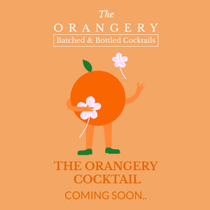 Batched + Bottled - THE ORANGERY COCKTAIL - 5 Serves
