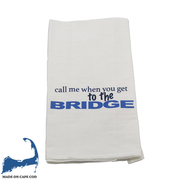 Call Me When You Get To The Bridge Tea Towel