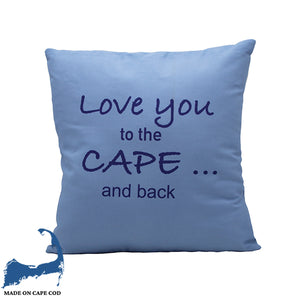 Love You To The Cape and Back Pillow