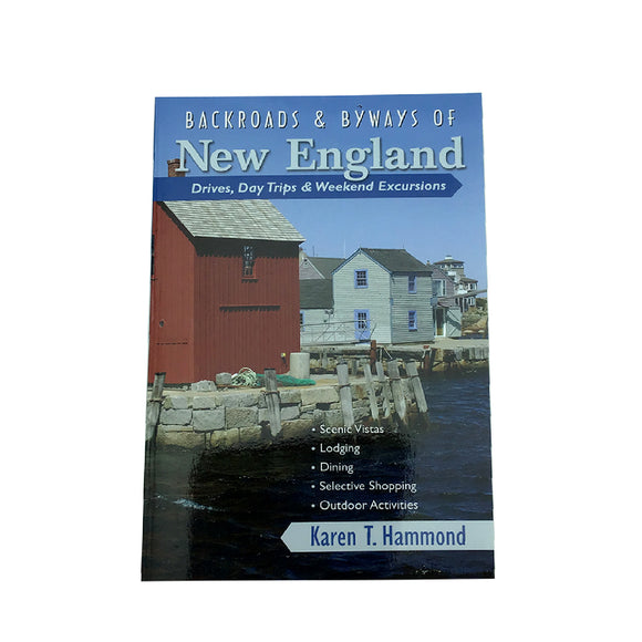 Backroads & Byways of New England by Karen T Hammond