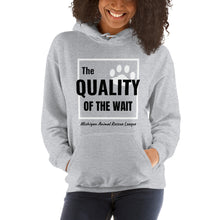 "Load image into Gallery viewer, ""The Quality of the Wait"" Unisex Hoodie"