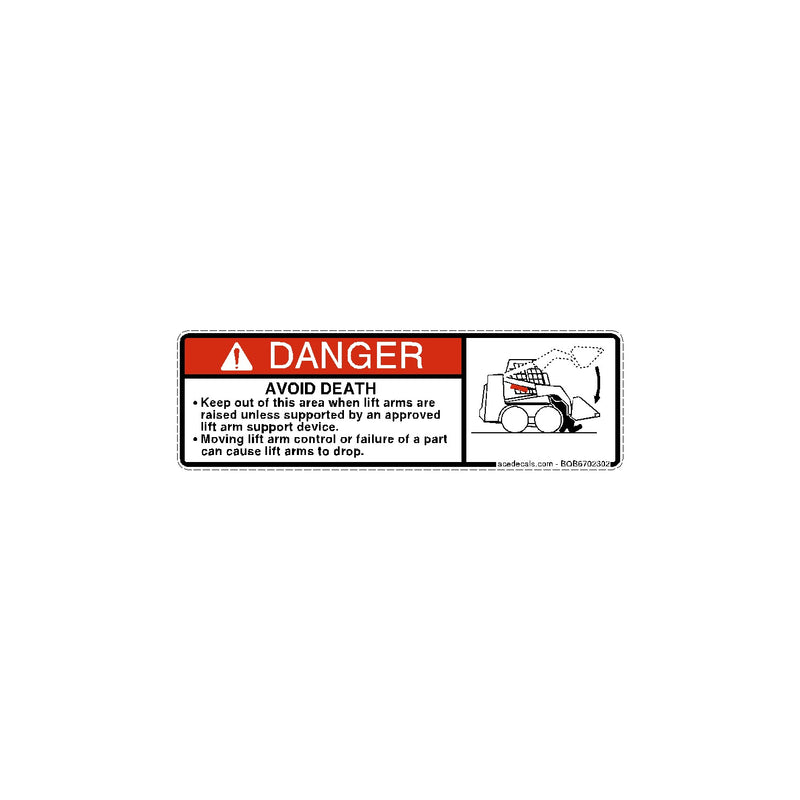 Danger Keep Out Under Lift Arms Bobcat Decal 6702302