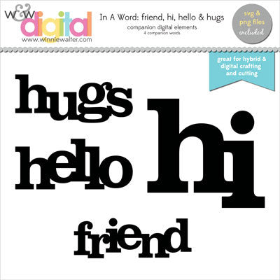 In a Word: Friend, Hello, Hi & Hugs Digital Elements