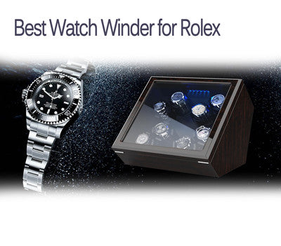 Explore the best winders for Rolex watches in 2020