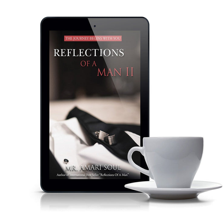 Reflections Of A Man II - The Journey Begins With You - Ebook Edition (Digital Download Only)