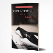 Reflections of A Man II - The Journey Begins With You