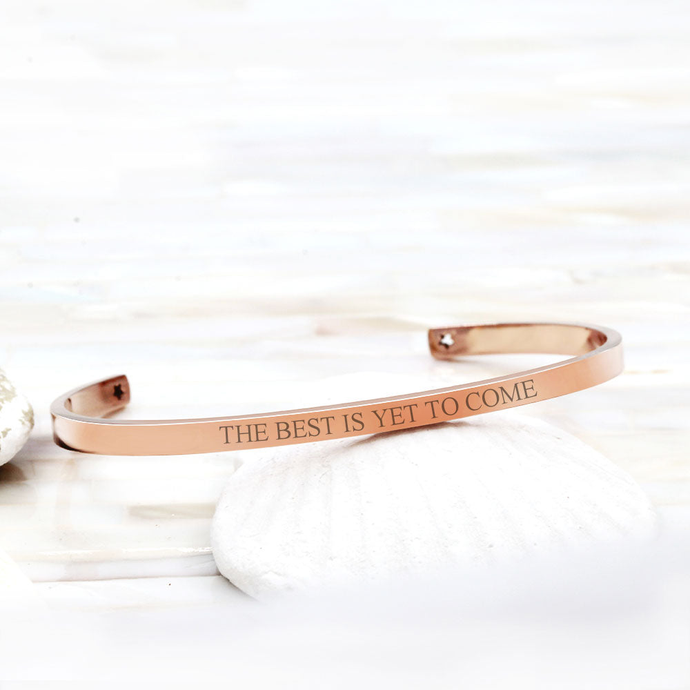 The Best Is Yet To Come Cuff Bracelet Inspirational Bracelet - Anavia Personalized Jewelry & Gifts