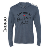 Don't Make Me Bless Your Heart - Hooded Tee