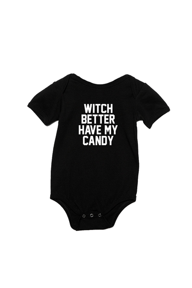 Witch Better Have My Candy Infant Onesie