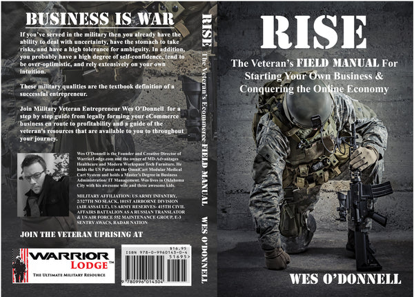 Rise, The Veteran's Field Manual For Starting Your Own Business by Wes O'Donnell