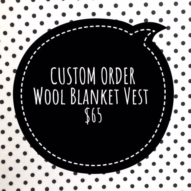 CUSTOM ORDER WOOL BLANKET LITTLE WANDERERS VEST