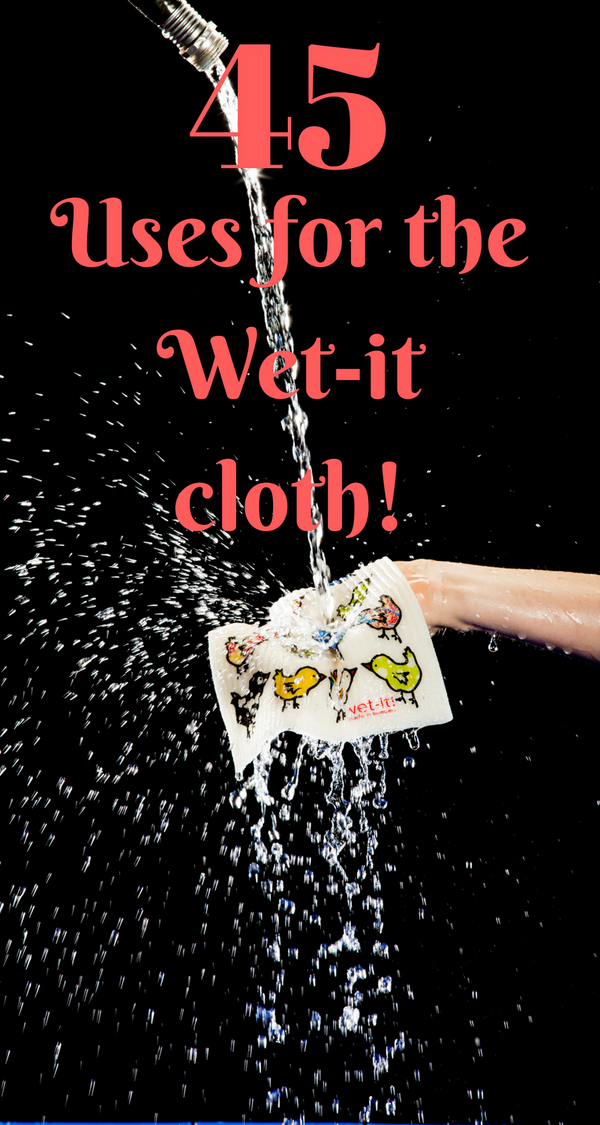 45 uses for your Wet-it!