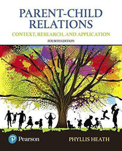 Parent-Child Relations: Context, Research, and Application 4th Edition